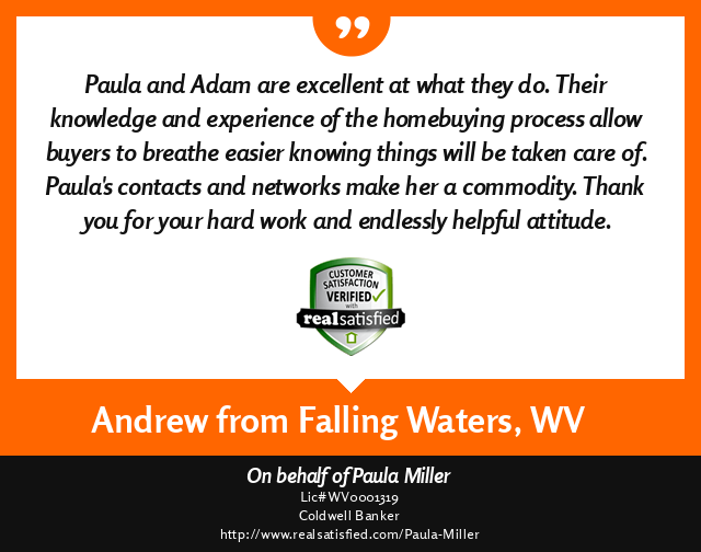 Adam Miller, REALTOR - Real Satisfied customer testimonial for a successful real estate transaction from Andrew Omerzo, Falling Waters, West Virginia 25419.    ''Paula and Adam are excellent at what they do.  Their knowledge and experience of the home buy